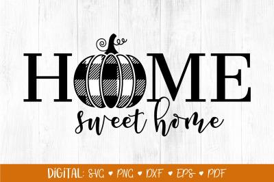 Home Sweet Home SVG, Thanksgiving svg, Buffalo Plaid, Fall svg