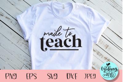 Made to teach svg, teacher svg