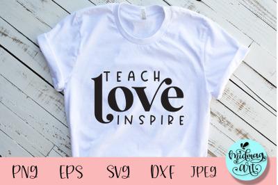 Teach love inspire svg, teacher svg