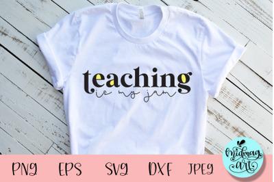 Teaching is my jam svg, teacher svg