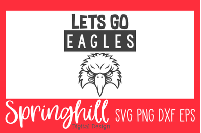 Let's Go Eagles Sports Team Mascot SVG PNG DXF & EPS Cut Files