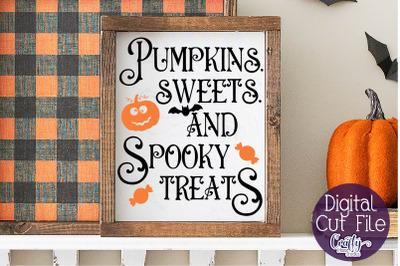 Halloween Svg, Farmhouse Sign, Pumpkins Sweets Spooky Treats