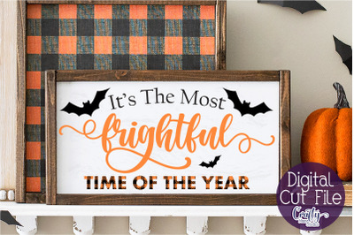 Halloween Svg, Farmhouse Sign, It's The Most Frightful Time