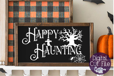 Halloween Svg, Farmhouse Sign, Happy Haunting Cut File