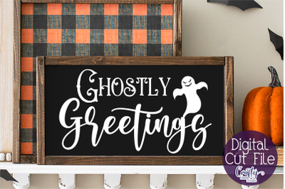 Halloween Svg, Farmhouse Sign, Ghostly Greetings Cut File