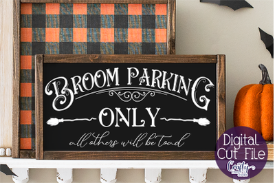 Halloween Svg, Farmhouse Sign, Broom Parking Only Cut File