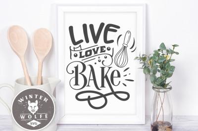 Live love bake SVG EPS DXF PNG