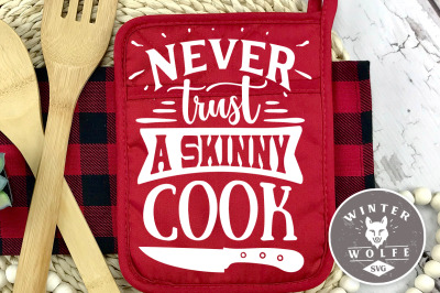 Never trust a skinny cook SVG EPS DXF PNG