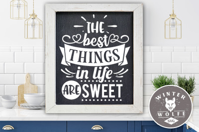 The best things in life are sweet SVG EPS DXF PNG