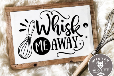 Whisk me away SVG EPS DXF PNG