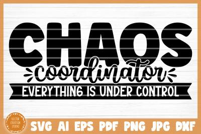 Chaos Coordinator Teacher Life SVG Cut File