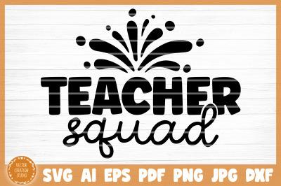 Teacher Squad SVG Cut File