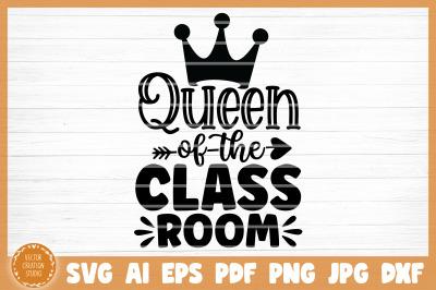 Queen Of The Classroom Teacher SVG Cut File