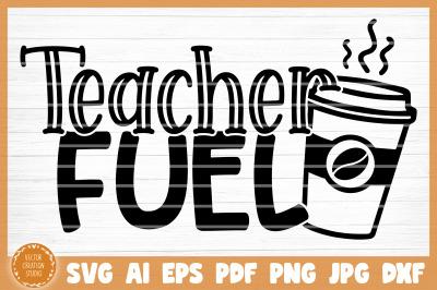 Teacher Fuel SVG Cut File