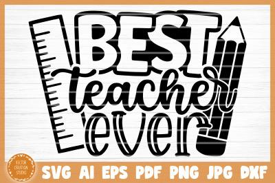 Best Teacher Ever SVG Cut File