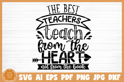 The Best Teachers Teach From Heart SVG Cut File