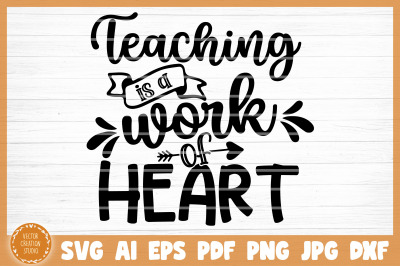 Teaching Is A Work Of Heart SVG Cut File