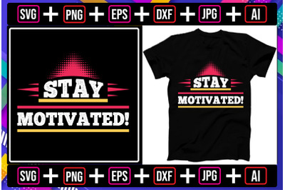 Stay Motivated! t-shirt design