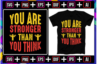 You ARE Stronger Than You Think t-shirt design