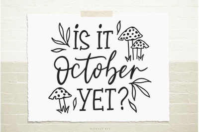 Is it october yet svg cut file