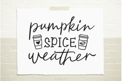 Pumpkin spice weather svg cut file