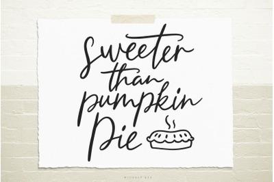 Sweeter than pumpkin pie svg cut file