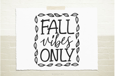 Fall vibes only svg cut file