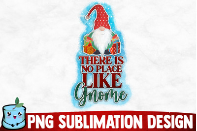 There Is No Place Like Home Sublimation Design