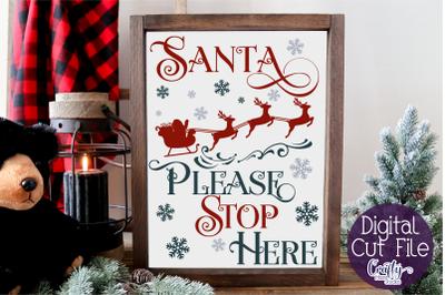 Christmas Svg, Farmhouse Svg, Santa Please Stop Here File