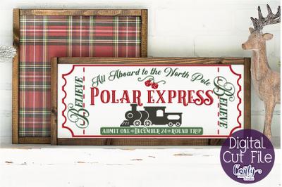 Christmas Svg, Farmhouse Svg, Polar Express Train Ticket