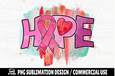 Hope PNG, Breast Cancer Awareness, Sublimation Design, Cancer Shirt, P