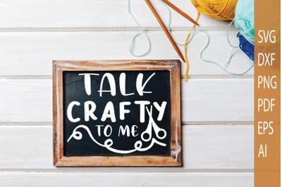 Talk crafty to me