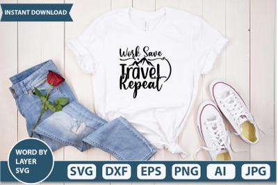 Work Save Travel Repeat svg cut file