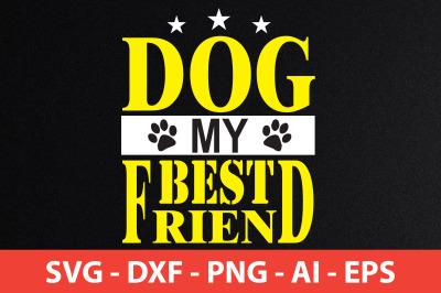 dog my best friend svg cut file