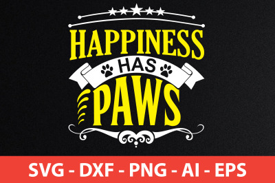 happiness has paws svg cut file