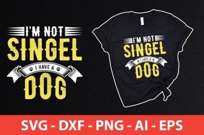 i am not singel i have a dog svg cut file