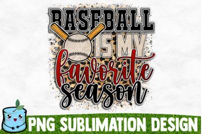 Baseball Is My Favorite Season Sublimation Design