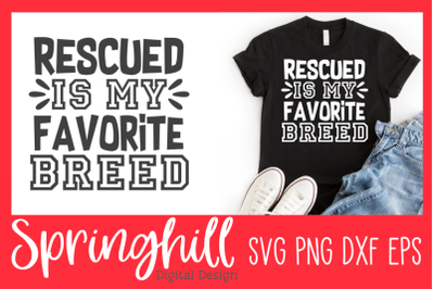 Rescued Is My Favorite Breed SVG PNG DXF & EPS Design Cutting Files