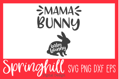 Mama Bunny Pregnancy Easter T-Shirt SVG PNG DXF & EPS Cutting Files