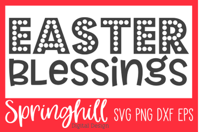 Easter Blessings SVG PNG DXF & EPS Design Cutting Files