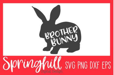 Brother Bunny Easter SVG PNG DXF & EPS Design Cutting Files