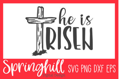 He Is Risen Easter SVG PNG DXF & EPS Design Cutting Files