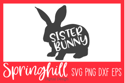 Sister Bunny Easter SVG PNG DXF & EPS Design Cutting Files