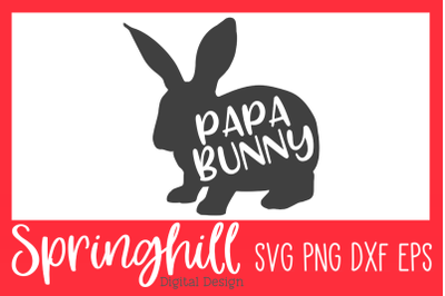 Papa Bunny Easter SVG PNG DXF & EPS Design Cutting Files