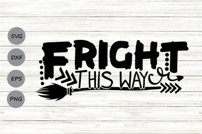 Fright This Way Svg, Halloween Svg, Halloween Witch Svg, Witch Broom.