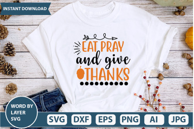 EAT PRAY AND GIVE THANKS Svg cut file