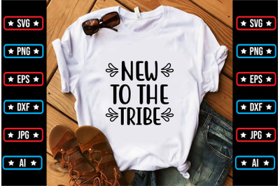 New To the Tribe svg design