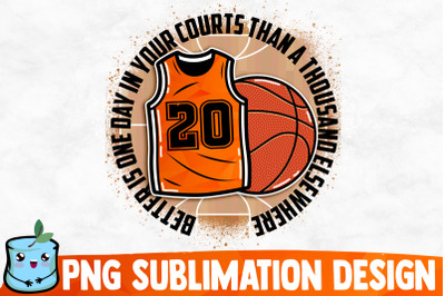 Better Is One Day In Your Courts Than A Thousand Elsewhere Sublimation