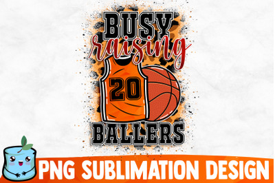 Busy Raising Ballers Sublimation Design