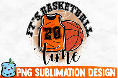 It's Basketball Time Sublimation Design